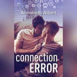 Connection Error (#gaymers, #3), Annabeth Albert