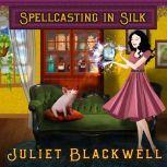 Spellcasting in Silk, Juliet Blackwell