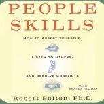 People Skills How to Assert Yourself, Listen to Others, and Resolve Conflicts, Robert Bolton