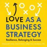 Love as a Business Strategy, Mohammad F. Anwar