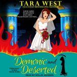 Demonic and Deserted, Tara West