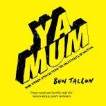 YA MUM and Other Stories from the Backstreets of Britain, Ben Tallon
