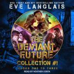 The Deviant Future Collection #1 Books One to Three, Eve Langlais