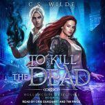 To Kill the Dead, C.S. Wilde