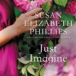 Just Imagine, Susan Elizabeth Phillips