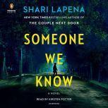 Someone We Know A Novel, Shari Lapena