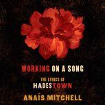 Working on a Song The Lyrics of HADESTOWN, Anais Mitchell