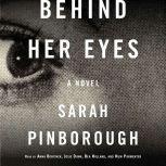 Behind Her Eyes A suspenseful psychological thriller, Sarah Pinborough