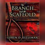 The Branch and the Scaffold, Loren Estleman