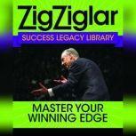 Master Your Winning Edge Zig Ziglar Success Legacy Library, Zig Ziglar