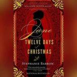 Jane and the Twelve Days of Christmas Being a Jane Austen Mystery, Stephanie Barron