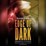Edge of Dark The Glittering Edge, Book One, Brenda Cooper
