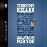 Galatians for You For Reading, for Feeding, for Leading, Timothy J. Keller
