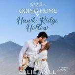 Going Home to Hawk Ridge Hollow Sweet Small Town Happily Ever After, Ellie Hall