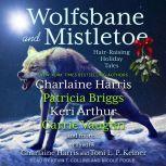 Wolfsbane and Mistletoe Hair-Raising Holiday Tales, Charlaine Harris