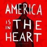 America Is in the Heart, Carlos Bulosan