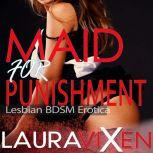 Maid for Punishment Lesbian BDSM Erotica, Laura Vixen