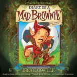 The Enchanted Files: Diary of a Mad Brownie, Bruce Coville