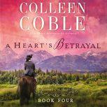 A Heart's Betrayal, Colleen Coble