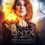 Ashes of Onyx, Seth Skorkowsky