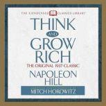 Think and Grow Rich The Original 1937 Classic, Napoleon Hill