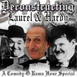 Deconstructing Laurel & Hardy A Comedy-O-Rama Hour Special, Joe Bevilacqua