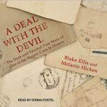 A Deal with the Devil The Dark and Twisted True Story of One of the Biggest Cons in History, Blake Ellis