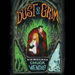 Dust & Grim, Chuck Wendig
