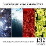 General Revelation and Apologetics, John Warwick Montgomery