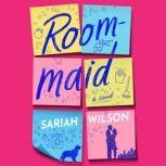 Roommaid A Novel, Sariah Wilson