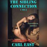 The Sibling Connection 1 to 3, Carl East
