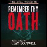 Remember Thy Oath A 19th Century Historical Murder Mystery, Clay Boutwell