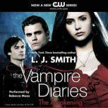 The Vampire Diaries: The Awakening, L. J. Smith