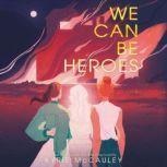 We Can Be Heroes, Kyrie McCauley