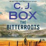 The Bitterroots A Novel, C.J. Box