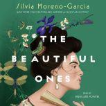 The Beautiful Ones A Novel, Silvia Moreno-Garcia