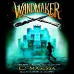 Wandmaker, Ed Masessa