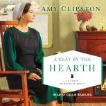 A Seat by the Hearth, Amy Clipston