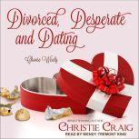 Divorced, Desperate and Dating, Christie Craig