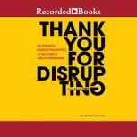 Thank You for Disrupting The Disruptive Business Philosophies of the World's Great Entrepreneurs, Jean-Marie Dru