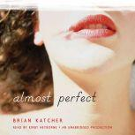 Almost Perfect, Brian Katcher