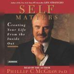 Self Matters Creating Your Life from the Inside Out, Phil McGraw