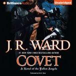 Covet A Novel of the Fallen Angels, J. R. Ward