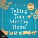 Taking Tom Murray Home, Tim Slee