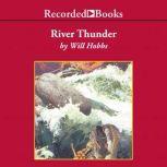 River Thunder, Will Hobbs