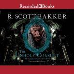 The Unholy Consult, R. Scott Bakker