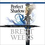 Perfect Shadow A Night Angel Novella, Brent Weeks