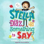 Stella Diaz Has Something to Say, Angela Dominguez