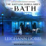 The Baffling Burglaries Of Bath, Leighann Dobbs