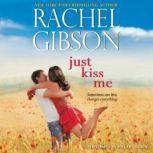 Just Kiss Me, Rachel Gibson